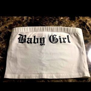 I'm selling a tube top with the babygirl name top